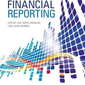 Financial Reporting Loftus, Leo, Boys, Daniliuc, Luke, Hong, Byrnes Solution manual
