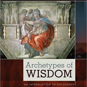 Archetypes Of Wisdom An Introduction To Philosophy 9th Edition Douglas J Soccio Test Bank