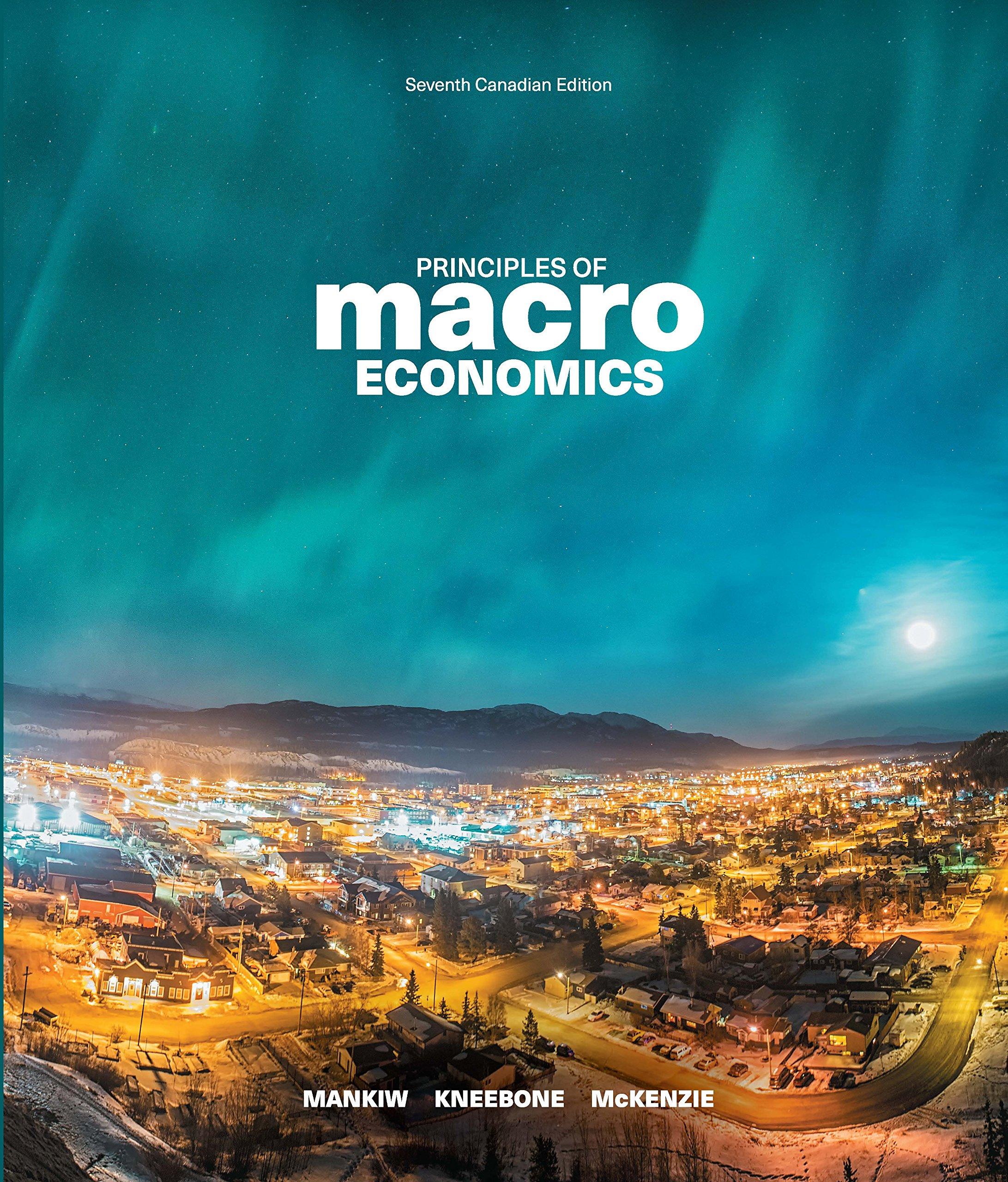Principles of Macroeconomics, 7th Edition N. Gregory Mankiw,
