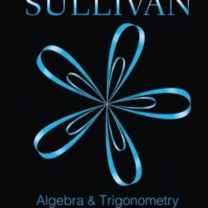 Algebra and Trigonometry, 10E Michael Sullivan, Test Bank