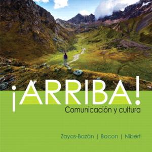 Accompany Student Activities Manual for ¡Arriba! comunicación y cultura, 7th Edition Eduardo J. Zayas-Bazán, Susan Bacon, Holly J. Nibert, Solution manual
