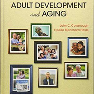 Adult Development and Aging , 8th Edition John C. Cavanaugh; Fredda Blanchard-Fields Test Bank
