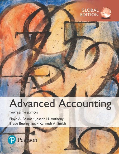 Advanced Accounting, Global Edition, 13E Floyd A. Beams, Joseph H. Anthony, Bruce Bettinghaus , Kenneth Smith