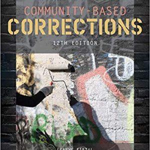 Community-Based Corrections, 12th Edition Leanne Fiftal Alarid Test Bank