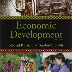 Economic Development, 12E Michael P. Todaro Stephen C. Smith, IM w Test Bank