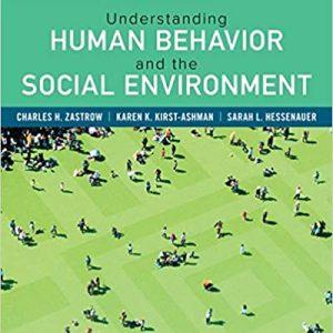 Empowerment Series Understanding Human Behavior and the Social Environment 11th Edition Charles Zastrow , Karen K. Kirst-Ashman , Sarah L. Hessenauer , © 2019 , Test Bank