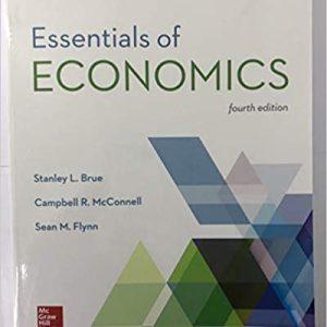 Essentials of Economics, 4e Stanley L. Brue, Campbell R. McConnell, Sean M. Flynn, Test Bank