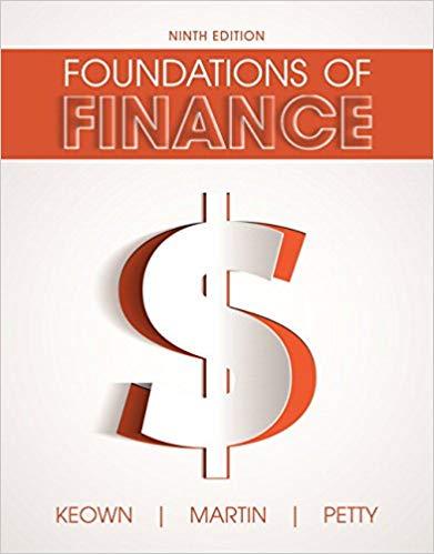 Foundations of Finance, 9th Edition Arthur J. Keown, John D. Martin, J. William Petty, Test Bank
