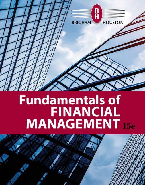 Fundamentals of Financial Management, 15th Edition Eugene F. Brigham, Joel F. Houston Test Bank