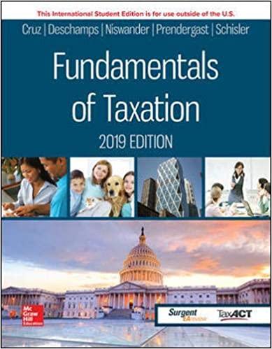Fundamentals of Taxation 2019 Edition, 12e Cruz, Deschamps, Niswander, Prendergast, Schisler, Test Bank