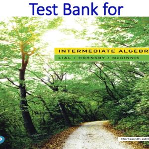 Intermediate Algebra, 13E Margaret L. Lial, John Hornsby, Terry McGinnis, Test Bank PDF