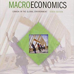 Macroeconomics Canada in the Global Environment , 10E Michael Parkin, Robin Bade, Test Bank