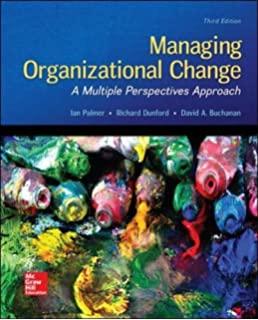 Managing Organizational Change, 3e Ian Palmer, Richard Dunford, Gib Akin, Test Bank
