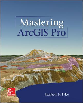 Mastering ArcGIS Pro Maribeth H. Price Solution Manual