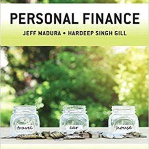 Personal Finance, Fourth Canadian Edition, 4E Jeff Madura, Hardeep Singh Gill, Test Bank