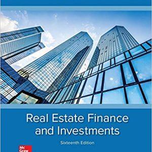 Real Estate Finance & Investments, 16e William B. Brueggeman, Jeffrey D. Fisher, Instructor's Solution Manual
