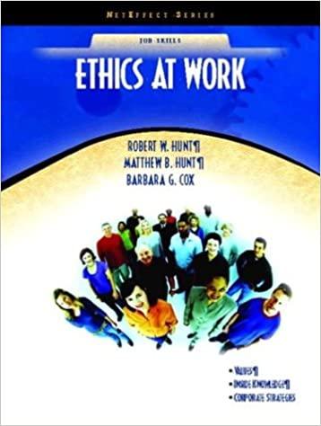 Ethics at Work (NetEffect Series) G. Cox, W. Hunt, B. Hunt, IM w Test Bank