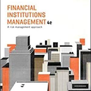 Financial Institutions Management , 4e Australia edition Helen P. Lange Anthony Saunders Marcia Millon Cornett Instructor Solution Manual