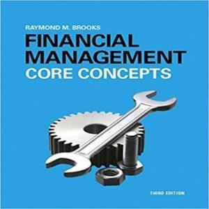 Financial Management Core Concepts, 3E Raymond Brooks Test Bank