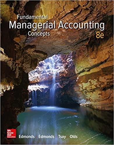 Fundamental Managerial Accounting Concepts, 8e Thomas P. Edmonds, Test Bank
