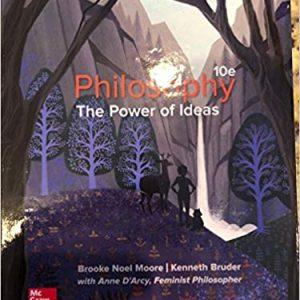 Philosophy The Power Of Ideas, 10e Brooke Noel Moore Kenneth Bruder, Test Bank