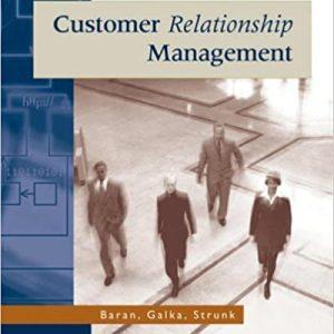Principles of Customer Relationship Management, 1st Edition Roger J Baran, Robert Galka, Daniel P Strunk Test