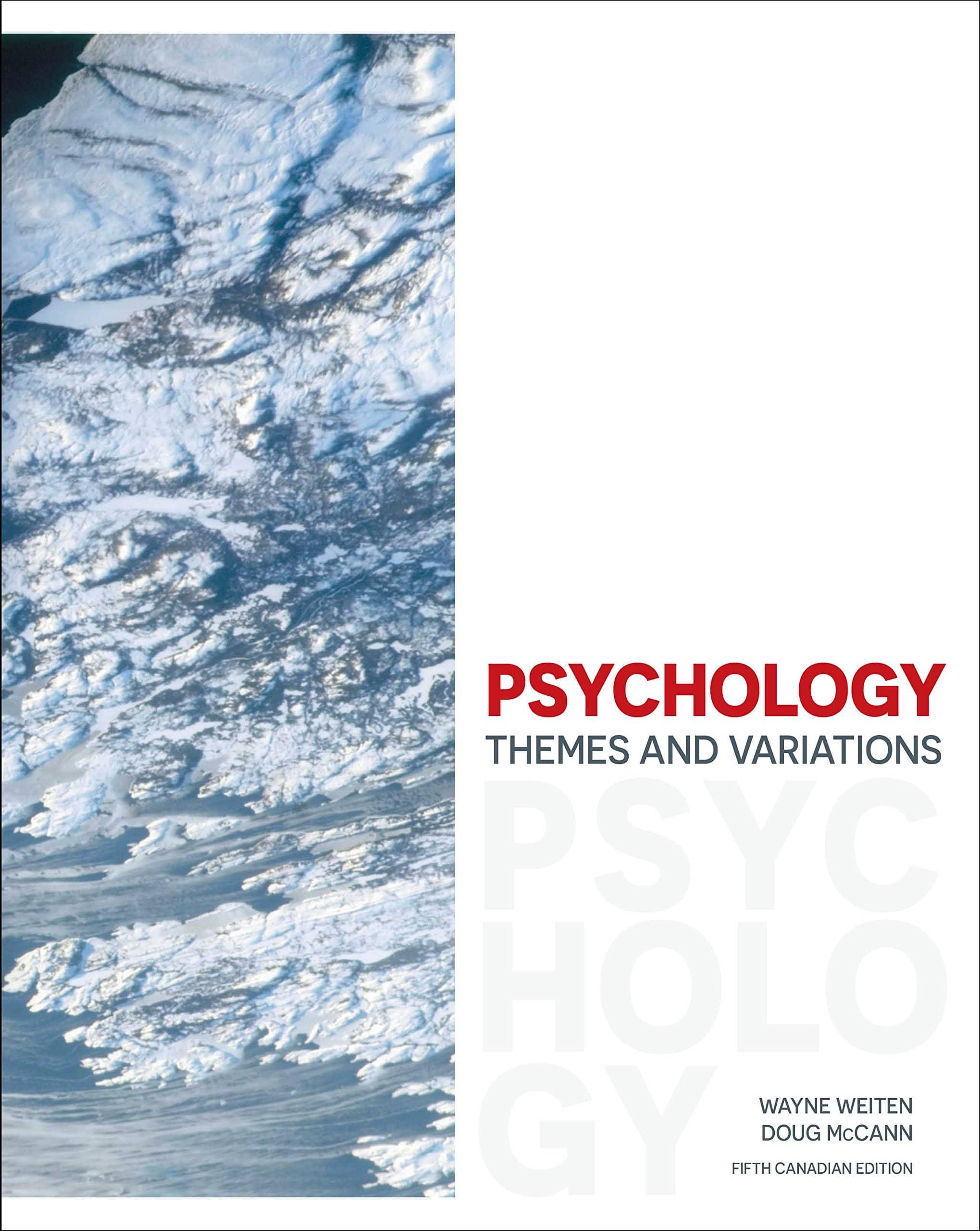 Psychology Themes and Variations, 5th Edition Wayne Weiten, Doug McCann Test Bank