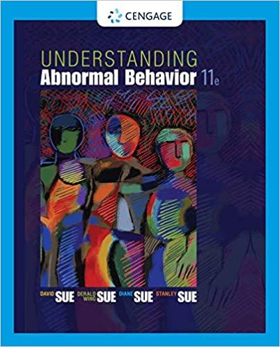 Understanding Abnormal Behavior, 11th Edition David Sue, Derald Wing Sue, Stanley Sue, Diane M. Sue Test Bank