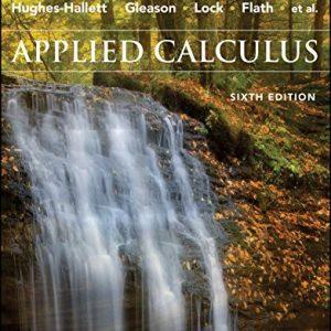 Applied Calculus, Enhanced eText, 6th Edition Hughes-Hallett, Lock, Gleason Test Bank