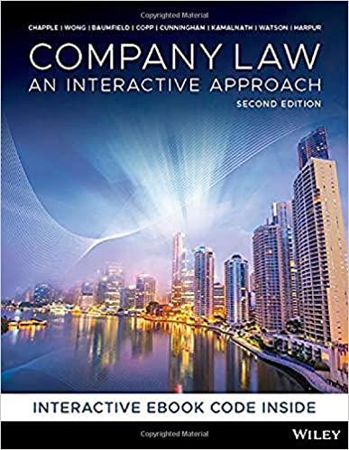 Company Law An Interactive Approach, 2nd Edition Chapple, Wong, Baumfield, Copp, Cunningham, Kamalnath, Watson, Harpur 2020 Test Bank