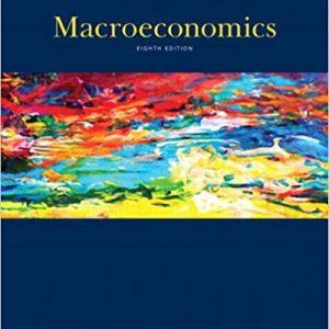 Macroeconomics, Eighth Canadian Edition, 8E B. Abel, S. Bernanke, n Croushore, D. Kneebone, Test Bank