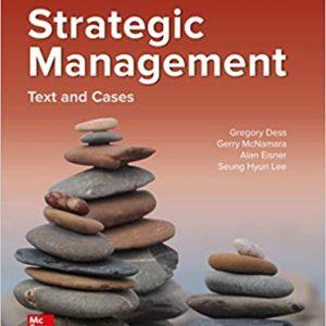Strategic Management Text and Cases, 10e Gregory G. Dess, Alan B. Eisner, Gerry McNamara, 2020 Instructor solution manual