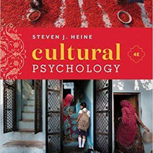 Cultural Psychology 4th Edition by Steven J. Heine 2019 Test Bank