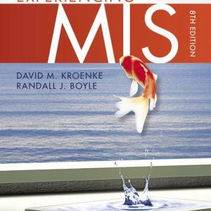 Experiencing MIS, 8th Edition David M. Kroenke, Randall J Boyle, Test Bank