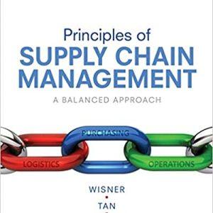 Principles of Supply Chain Management A Balanced Approach, 5th Edition Joel D. Wisner, Keah-Choon Tan, G. Keong Leong Instructor Manual